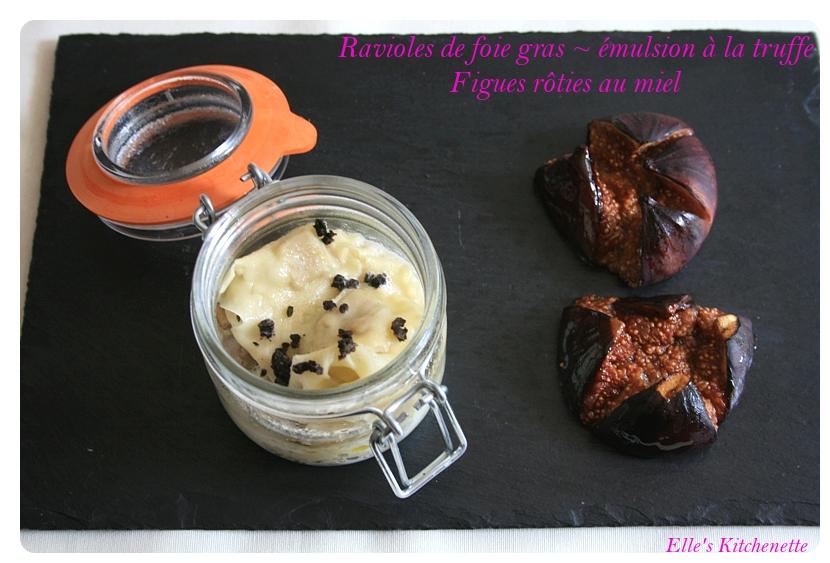 Ravioles de foie gras ~ émulsion à la truffe ~ figues rôties au miel
